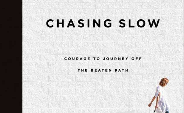 Chasing Slow – A Reflection